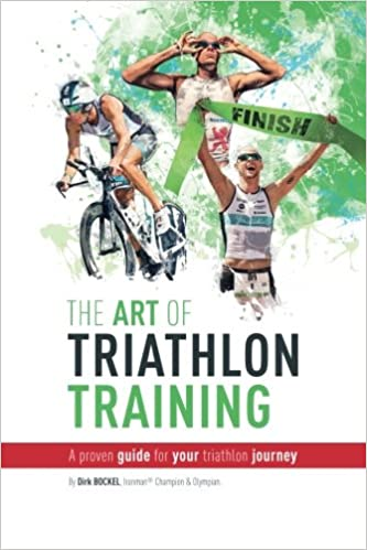 64587a5529927 The Art Of Triathlon Training  A Proven Guide For Your Triathlon Journey   Dirk Bockel  9781977622693  Amazon.com  Books