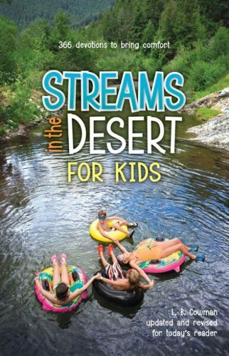 Streams in the desert for kids 366 devotions to bring comfort streams in the desert for kids 366 devotions to bring comfort by cowman fandeluxe Gallery