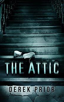 The Attic by [Prior, Derek]