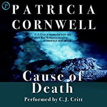 Cause of Death: Kay Scarpetta Series, Book 7 Audiobook by Patricia Cornwell Narrated by C. J. Critt