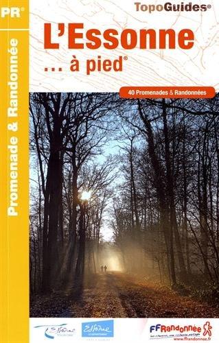 L'Essonne... à pied : 40 promenades & randonnées (Anglais) Broché – 16 mars 2017 FFRP 2751408362 France TRAVEL / Europe / France