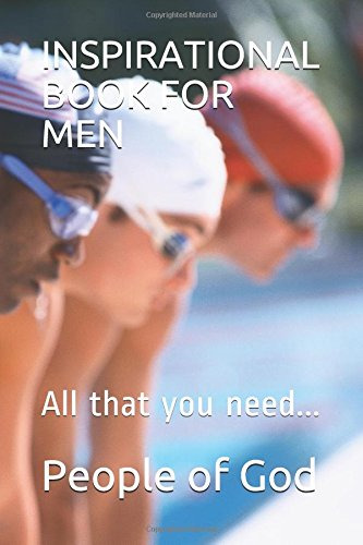 Read Online INSPIRATIONAL BOOK FOR MEN: All that you need... pdf epub