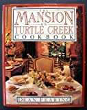 The Mansion on Turtle Creek Cookbook, Dean Fearing and Dotty Griffith, 1555841767