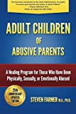 img - for Adult Children of Abusive Parents: A Healing Program for Those Who Have Been Physically, Sexually, or Emotionally Abused book / textbook / text book