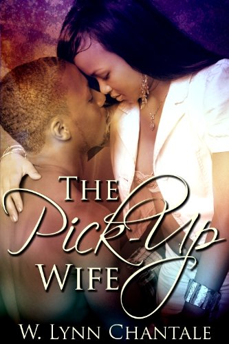 The Pick-Up Wife by Lynn Chantale