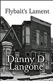 Flybait's Lament, Danny D. Langone, 1615827447