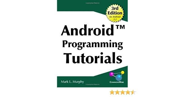 Amazon com: Android Programming Tutorials, 3rd Edition