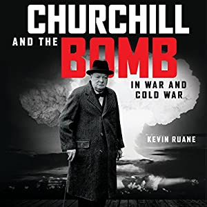 Churchill and the Bomb in War and Cold War Audiobook