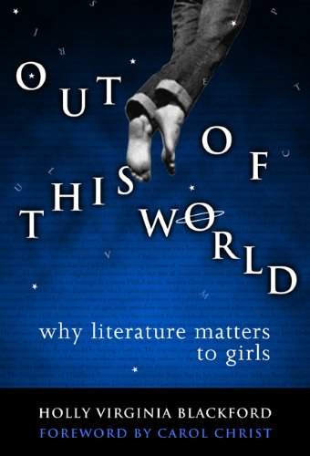 Out of This World: Why Literature Matters to Girls (Language and Literacy Series) by Brand: Teachers College Press