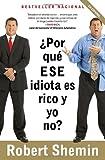 ¿Por Qué ese Idiota es Rico y Yo No?, Robert Shemin, 0307390810