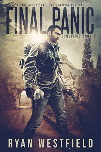 Final Panic: A Post-Apocalyptic EMP Survival Thriller (Surviving Book 2) by [Westfield, Ryan]