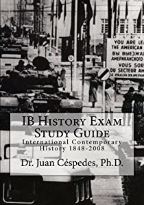 IB History Exam Study Guide: International Contemporary History 1848-2008