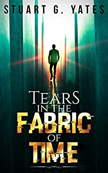 Tears in the Fabric of Time by [Yates, Stuart G.]