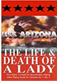 USS Arizona: The Life & Death Of A Lady
