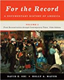 img - for For the Record: A Documentary History of America: From Reconstruction through Contemporary Times (Fifth Edition) (Vol. 2) book / textbook / text book