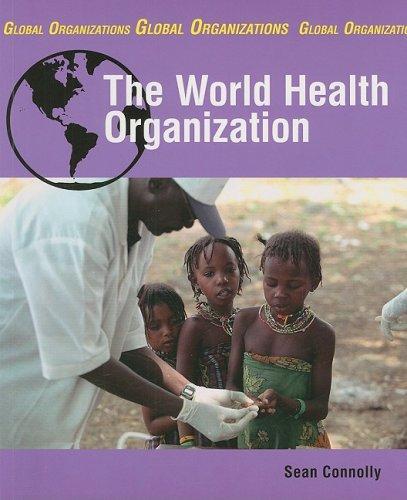 The World Health Organization (Smart Apple Media. Global Organizations) ebook