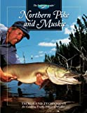 Northern Pike and Muskie: Tackle and Techniques for Catching Trophy Pike and Muskies (The Freshwater Angler)