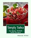 Simply Salsa: 60 Super #Delish Salsa Recipes