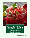 salsa book - Simply Salsa: 60 Super #Delish Salsa Recipes
