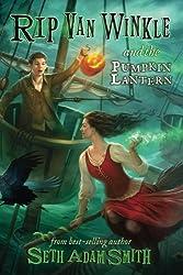 Rip Van Winkle and the Pumpkin Lantern (Volume 1)
