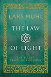 The Law of Light: The Secret Teachings of Jesus