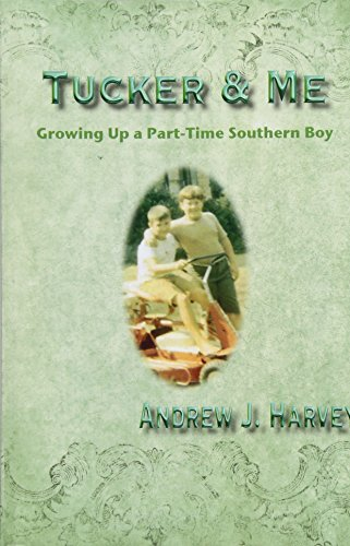 Tucker & Me: Growing Up a Part-Time Southern Boy