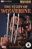 DK Readers L4: Wolverine: The Story of Wolverine