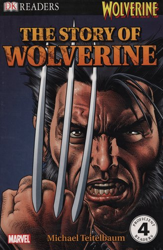 DK Readers L4: Wolverine: The Story of Wolverine by DK CHILDREN