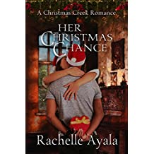 Her Christmas Chance (A Christmas Creek Romance Book 2)