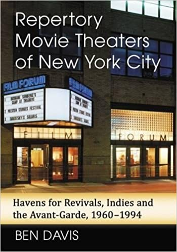 Repertory Movie Theaters Of New York City Havens For Revivals Indies And The Avant Garde 1960 1994