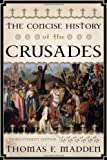 The Concise History of the Crusades (Critical Issues in World and International History) 3rd Edition