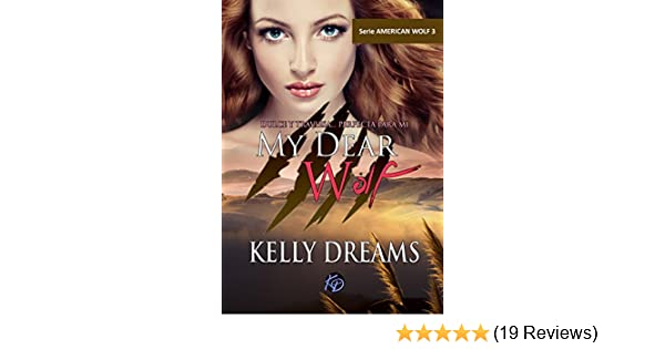 My Dear Wolf (American Wolf nº 3) (Spanish Edition) - Kindle edition by Kelly Dreams. Literature & Fiction Kindle eBooks @ Amazon.com.
