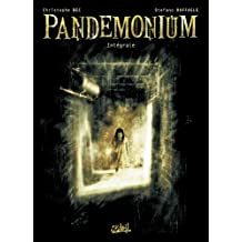 PANDEMONIUM, INTÉGRALE T.01 À T.03