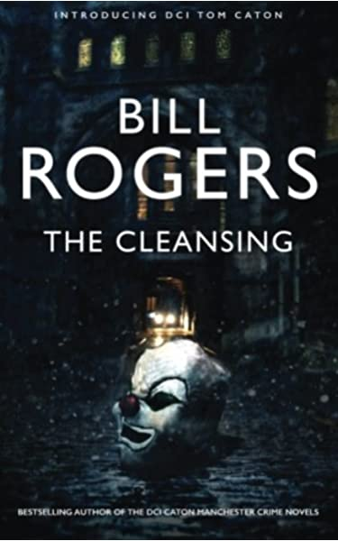 The Cleansing Rogers Bill 9781909856158 Amazon Com Books