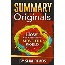 Summary: Originals: How Non-Conformists Move the World | Summary & Highlights with BONUS Action Plan