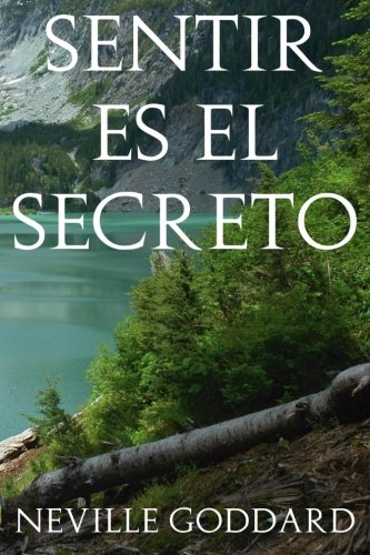 Sentir es el Secreto (Spanish Edition) [Neville Goddard] (Tapa Blanda)