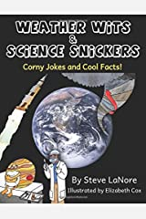 Weather Wits and Science Snickers: Corny Jokes and Cool Facts! (Volume 1) Paperback