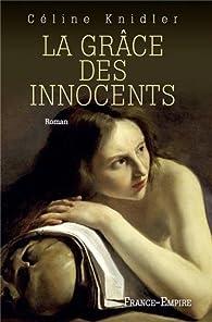 La grâce des innocents par Céline Knidler
