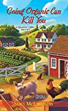 Going Organic Can Kill You (A Blossom Valley Mystery)