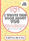 I Wrote This Book About You Grandma: A Child's