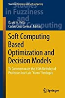 Soft Computing Based Optimization and Decision Models Front Cover