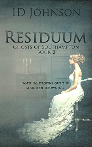 Residuum (Ghosts of Southampton Book 2)