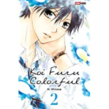Koi Furu Colorful T02 (French Edition)
