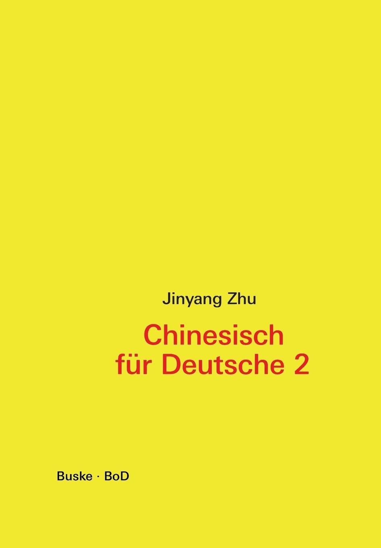 Chinesisch für Deutsche 2. Hochchinesisch für Fortgeschrittene