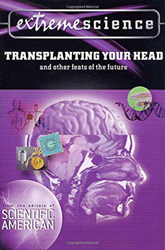 Extreme Science: Transplanting Your Head: And Other Feats of the Future ebook