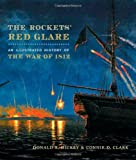 img - for The Rockets' Red Glare: An Illustrated History of the War of 1812 (Johns Hopkins Books on the War of 1812) book / textbook / text book