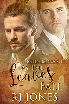 As the Leaves Fall (Love for the Seasons Book 1) by [Jones, RJ]