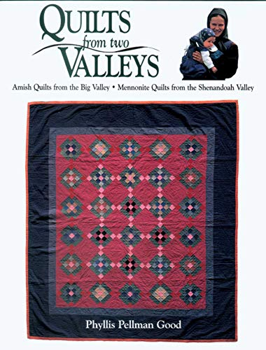 - Quilts from two Valleys: Amish Quilts From The Big Valley-Mennonite Quilts From The Shenandoah Valley