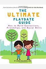 The Ultimate Playdate Guide: How to Build Connections, Friendships, and Social Skills Paperback
