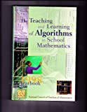 The Teaching and Learning of Algorithms in School Mathematics : 1998 Yearbook, , 0873534409
